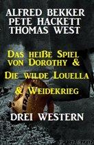 Das heiße Spiel von Dorothy & Die wilde Louella & Weidekrieg: Drei Western