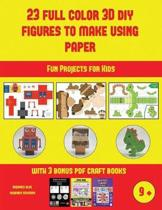 Fun Projects for Kids (23 Full Color 3D Figures to Make Using Paper)