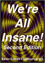 Were All Insane! Second Edition