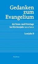 Gedanken zum Evangelium der Sonn-und Feiertage im Kirchenjahr 2011/2012