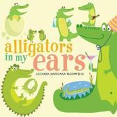 Alligators in My Ears?
