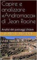 Capire e analizzare 'Andromaca' di Jean Racine