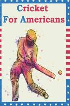 cricket for americans: the perfect journal for all cricket lovers
