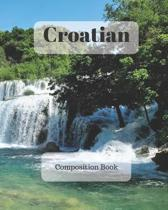 Croatian Composition Book: a college ruled notebook for your exercises, assignments and notes