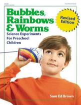 Bubbles, Rainbows, and Worms
