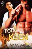 Too Keen