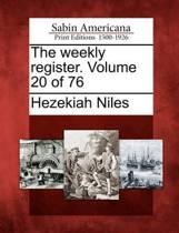 The Weekly Register. Volume 20 of 76