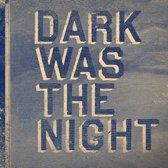 Dark Was The Night (Red..
