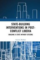 State-building Interventions in Post-Conflict Liberia