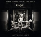 Alan Cumming Sings Sappy Songs: Live at the Cafe Carlyle
