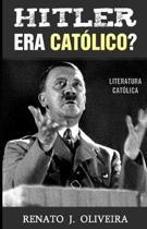 Hitler Era Cat lico?