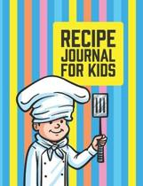 Recipe Journal For Kids: Great Journal For Kids To Write Down Healthy Meals They Enjoy Cooking