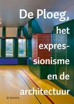 Jaarboek Stichting De Ploeg - De Ploeg, het expressionisme en de architectuur