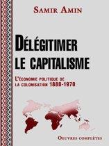 Délégitimer le capitalisme