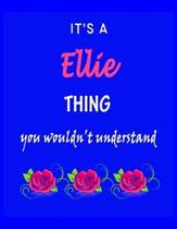 It's A Ellie Thing You Wouldn't Understand: Ellie First Name Personalized Journal 8.5 x 11 Notebook, Wide Ruled (Lined) blank pages Funny Cover for Gi