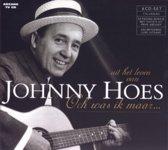 Johnny Hoes-Och Was Ik Maar