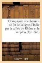 Compagnie Des Chemins de Fer de la Ligne d'Italie Par La Vall e Du Rh ne Et Le Simplon