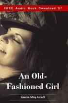 An Old-Fashioned Girl (Include Audio book)