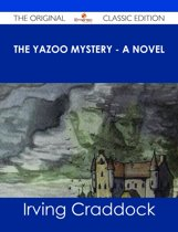 The Yazoo Mystery - A Novel - The Original Classic Edition