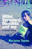Hitler, Verwoerd, Mandela and me