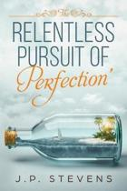 The Relentless Pursuit of Perfection