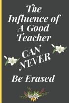 The Influence of a Good Teacher Can Never Be Erased