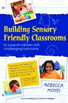 Building Sensory Friendly Classrooms to Support Problem Behaviors