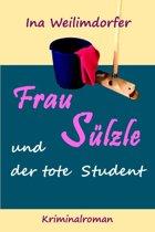 Frau Sülzle und der tote Student