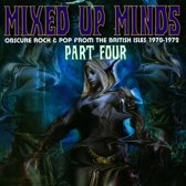 Mixed Up Minds Part Four: Obscure Rock & Pop From the British Isles 1970-1972