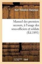 Manuel Des Premiers Secours, � l'Usage Des Sous-Officiers Et Soldats