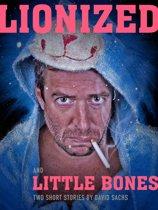 Lionized & Little Bones: A short story duo