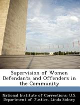 Supervision of Women Defendants and Offenders in the Community