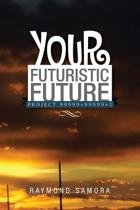 Your Futuristic Future