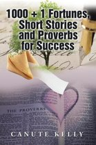 1000 + 1 Fortunes, Short Stories and Proverbs for Success