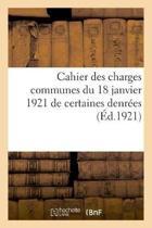 Cahier Des Charges Communes Du 18 Janvier 1921 Pour Les Fournitures de Certaines Denr es