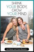 Shrink Your Body, Grow Your Mind (B&w)