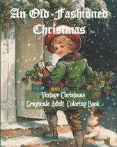 An Old-Fashioned Christmas Vol. 1