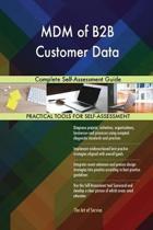 MDM of B2B Customer Data Complete Self-Assessment Guide