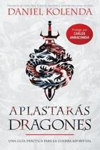 Aplastar s Dragones / Slaying Dragons