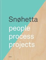 Snohetta - People, Process, Projects