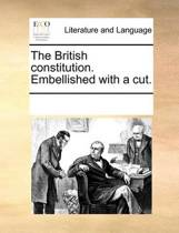 The British Constitution. Embellished with a Cut.