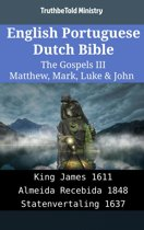English Portuguese Dutch Bible - The Gospels III - Matthew, Mark, Luke & John
