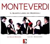 Monteverdi: Il Quarto Libro Dei Ma