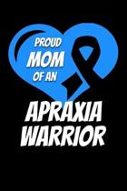 Proud Mom Of An Apraxia Warrior: PTSD Journal 6x9 120 Pages Blank Lined Paperback
