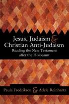Jesus, Judaism, and Christian Anti-Judaism