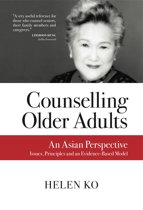 COUNSELLING OLDER ADULTS: An Asian Perspective | Issues, Principles and an Evidence-based Model