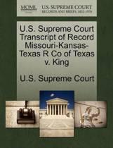 U.S. Supreme Court Transcript of Record Missouri-Kansas-Texas R Co of Texas V. King