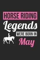 Horse Notebook - Horse Legends Were Born In May - Horse Journal - Birthday Gift for Equestrian