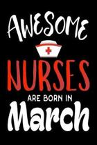 Awesome Nurses Are Born In March