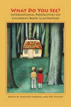 What Do You See? International Perspectives on Children's Book Illustration